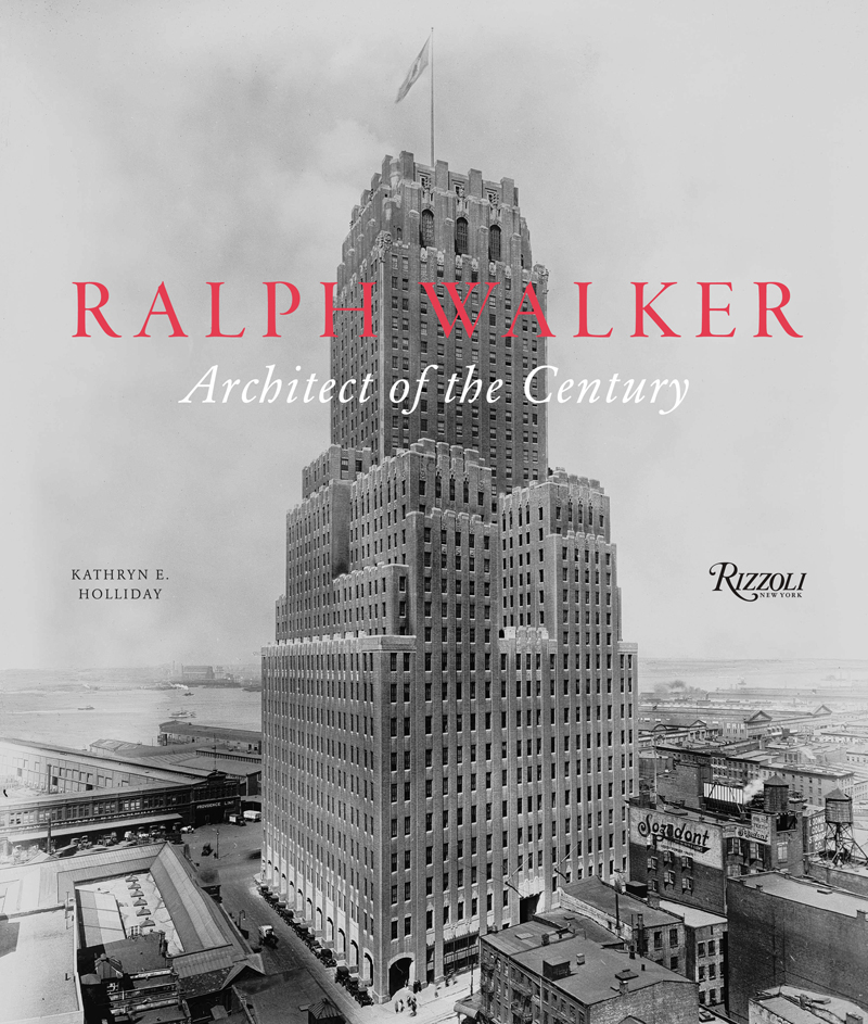 """<em>Ralph Walker: Architect of the Century</em> will be available September 2012.  Pre-order it at <a href=""""http://www.rizzoliusa.com/book.php?isbn=9780847838882"""">Rizzoli</a>."""