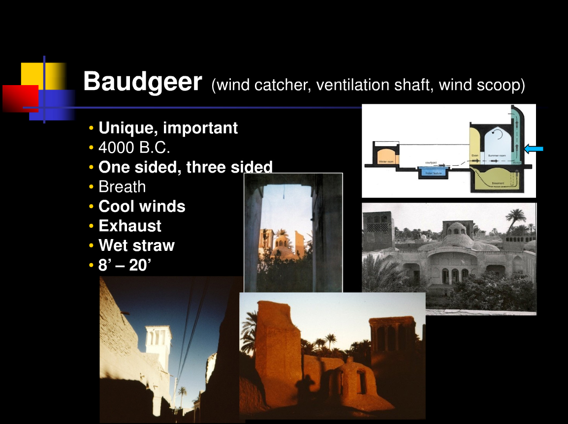 Here's another slide that describes the work of the Baudgeer or wind scoop in a passive ventilation system.