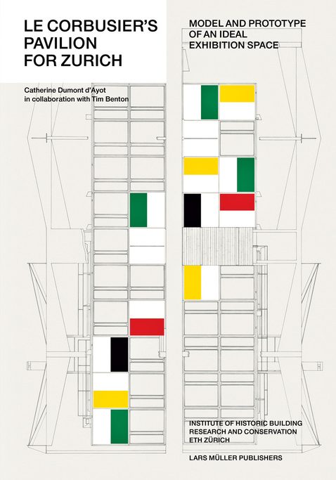 Le Corbusier's Pavilion for Zurich, published by Lars Müller Publishers