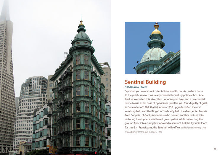 "Home to Francis Ford Coppola's HQ, and a solid pizzeria downstairs, the Sentinel Building is typically upstaged by the city's tallest structure, the Transamerica Pyramid, just down the block. But its copper cladding and dome make King quip ""Let the pyrami"