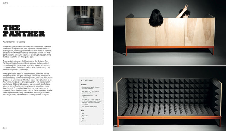 The Panther is a seductive sofa indeed. The design by Max Sanjulian of Volido is dominated by the pyramidal sound foam which gives the object its formal allure. Only five materials and four tools are needed to make the Panther.