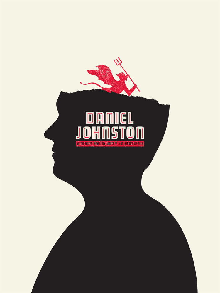 Poster for Daniel Johnston with the Ohsees (2007) by Jason Munn. Two-color silk screen. 18 x 24 inches. From <i>The Small Stakes: Music Posters</i> published by Chronicle Books.