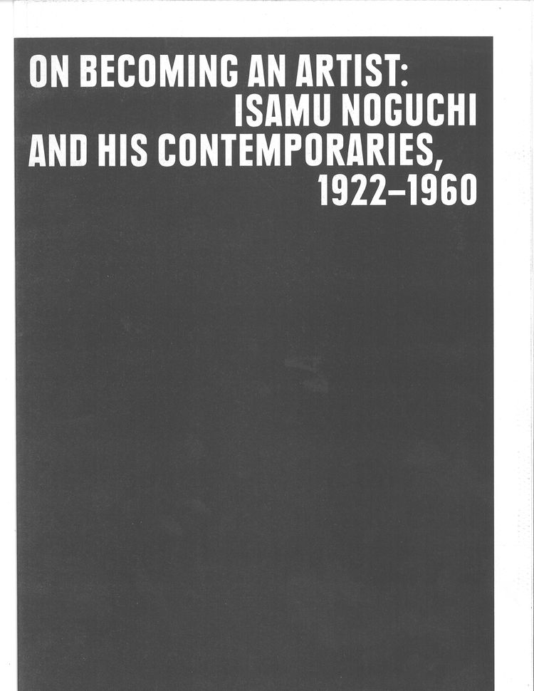 On Becoming an Artist: Isamu Noguchi and His Contemporaries is on view at the Noguchi Museum in Queens until April 24, 2011.