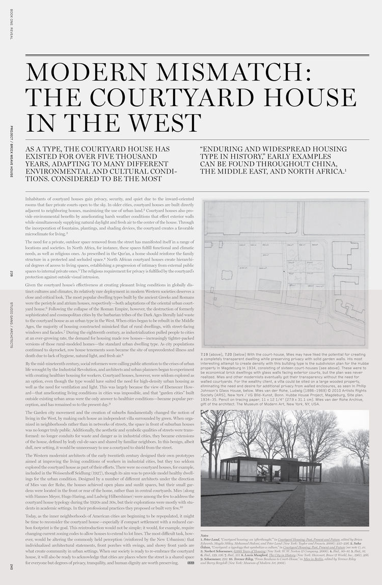 The book has a number of fold-out newsprint pages that serve as histories that explore past places, ideas, and events relevant to the project. The one attached to the Brickweave project is on courtyard houses.