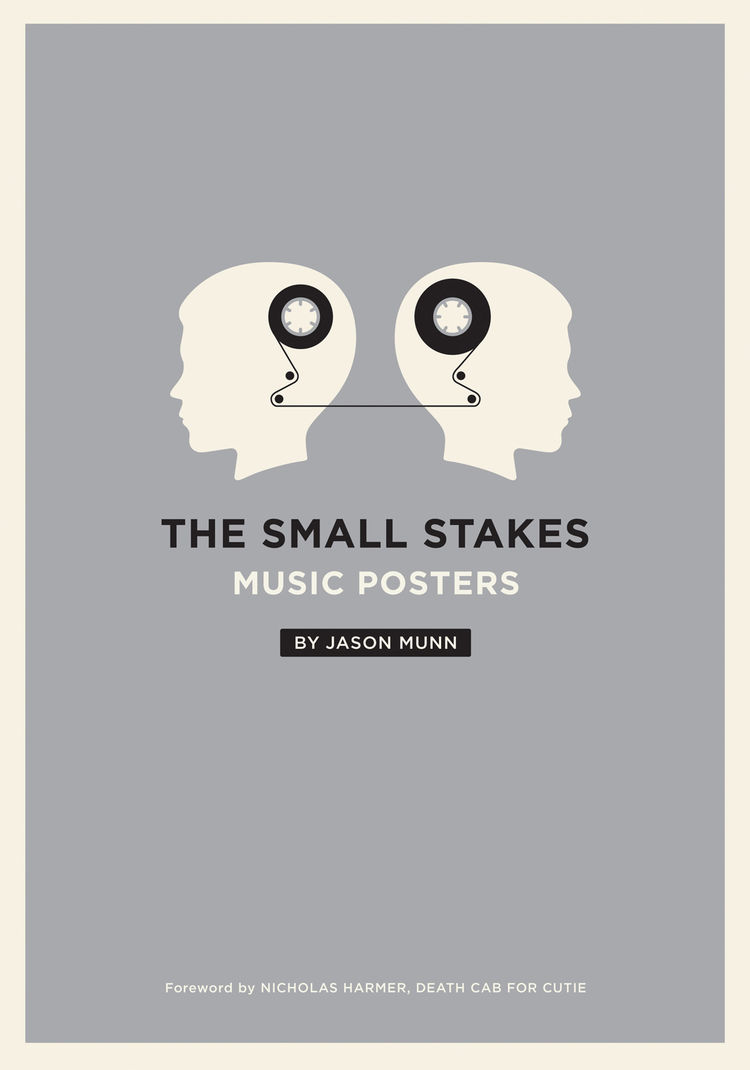 "Cover of <i>The Small Stakes: Music Posters</i> by Jason Munn, published by Chronicle Books. Available at <a href=""http://www.chroniclebooks.com/index/main,book-info/store,books/products_id,8686/title,The-Small-Stakes/"">chroniclebooks.com</a> and <a href="