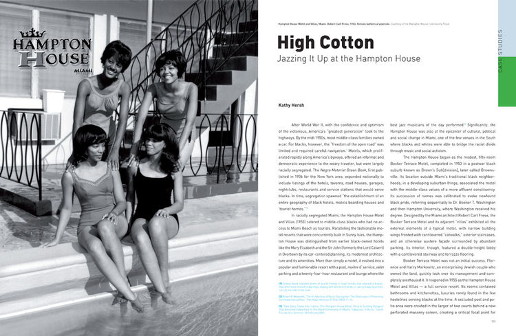 """High Cotton"" is an entry by documentary filmmaker Kathy Hersh on the Hampton House, a motel in suburban Miami that catered to African Americans in an otherwise largely segregated hospitality industry."