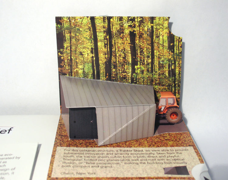 "On the inside front cover, a series of mini pop-ups represent four discrete projects, from a hotel in Greenport to this folded zinc tractor shed in upstate New York with a ""false perspective."""