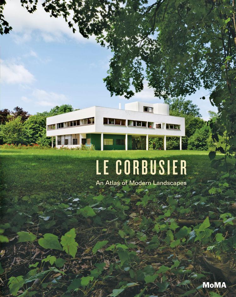 Le Corbusier: An Atlas of Modern Landscapes published by D.A.P.