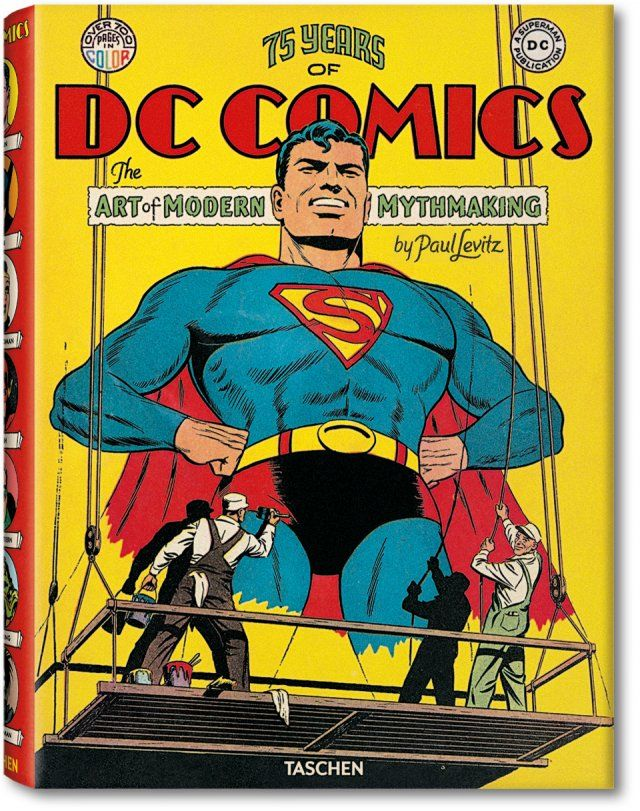 75 Years of DC Comics: The Art of Modern Mythmaking by Paul Levitz for TASCHEN, designed by Josh Baker