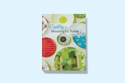 Crafting a Meaningful Home by Meg Mateo Ilasco
