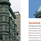 """Home to Francis Ford Coppola's HQ, and a solid pizzeria downstairs, the Sentinel Building is typically upstaged by the city's tallest structure, the Transamerica Pyramid, just down the block. But its copper cladding and dome make King quip """"Let the pyramid loom; for true San Franciscans the Sentinel will suffice."""""""