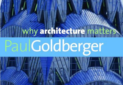goldberger why architecture matters1