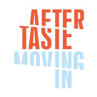 after taste moving in