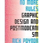 No More Rules: Graphic Design and Postmodernism