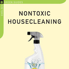Nontoxic Housecleaning Guide