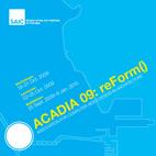 ACADIA 2009 reForm()
