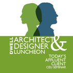 Dwell A&D Conference: Today's Affluent Client