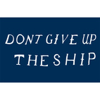 Don't Give Up the Ship Print