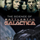 The Science of Battlestar Galactica