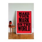 Make Your Mark Print