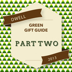 Dwell Green Gift Guide: Part Two