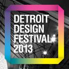 Detroit Design Festival 2013
